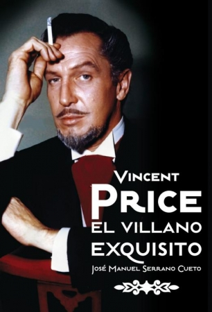 VINCENT PRICE El Villano Exquisito de  José Manuel Serrano Cueto