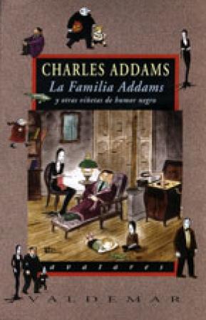 La Familia Addams y otras viñetas de humor negro Charles Addams