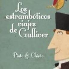 LOS ESTRAMBOTICOS VIAJES DE GULLIVER de PINTO &...