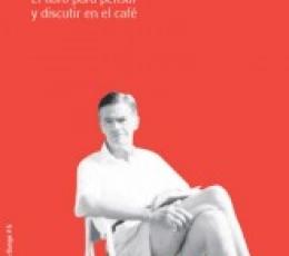 100 IDEAS/EL LIBRO PARA PENSAR Y DISCUTIR EN EL...