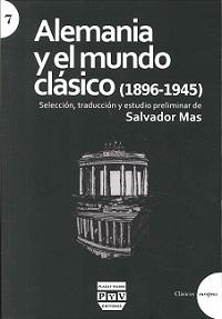 ALEMANIA Y EL MUNDO CLASICO (1896-1945) DE MAS, SALVADOR