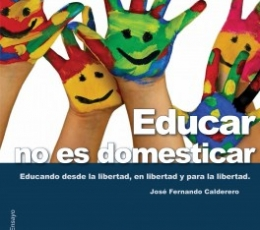 EDUCAR NO ES DOMESTICAR EDUCANDO DESDE LA...