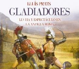 GLADIADORES/LUCHA Y ESPECTACULO EN LA ANTIGUA ROMA...