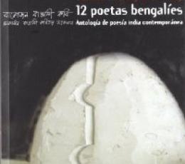 12 poetas bengalíes: Antología de poesía india...