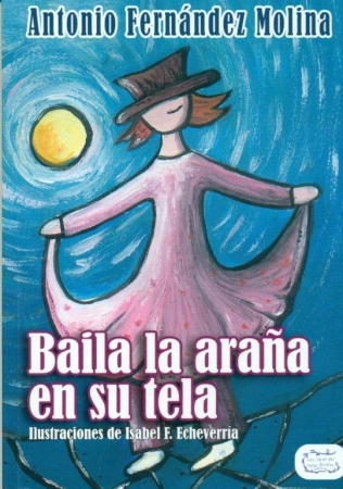 Baila la araña en su tela /Antonio Fernández Molina / Isabel Fernández Echeverría
