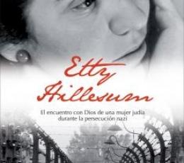 ETTY HILLESUM/EL ENCUENTRO CON DIOS DE UNA MUJER...