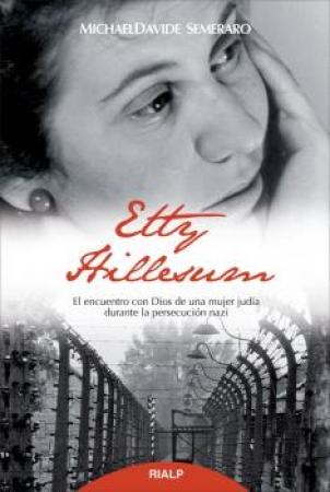 ETTY HILLESUM/EL ENCUENTRO CON DIOS DE UNA MUJER JUDIA DURANTE LA PERSECUCION NAZI / SEMERARO, MICHAELDAVIDE