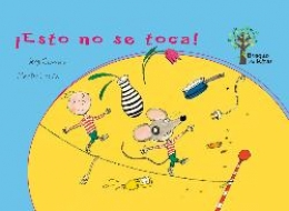 ESTO NO SE TOCA!/BOSQUE DE LETRAS / CAMARA, SERGI...
