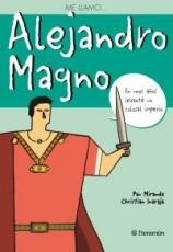 ME LLAMO… ALEJANDRO MAGNO / Miranda, Pau /...