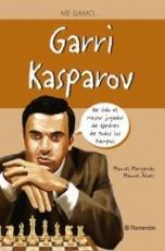 ME LLAMO… GARRI KASPAROV / Margarido, Manuel /...