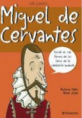 ME LLAMO… MIGUEL DE CERVANTES /Tello, Antonio /...