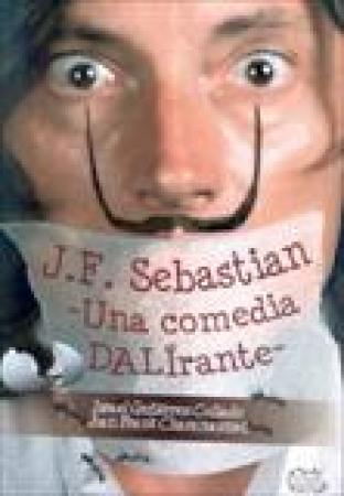 J.F. SEBASTIAN/UNA COMEDIA DALIRANTE / GUTIERREZ COLLADO, ISRAEL /CHARANSONNET, JOAN FRANK