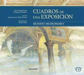 CUADROS DE UNA EXPOSICION + CD DE MODEST MUSSORGSKY  /  SINOPOLI, GIUSEPPE/  COBAS, XOSE / ABAD VARELA, JOSE ANTONIO