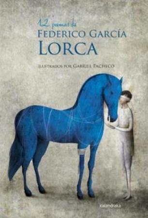 12 POEMAS DE FEDERICO GARCIA LORCA / GARCIA LORCA, FEDERICO / PACHECO, GABRIEL