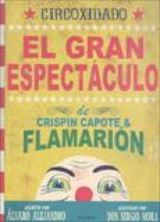 CIRCOXIDADO/GRAN ESPECTACULO DE CRISPIN CAPOT / MORA, SERGIO / ALEJANDRO, ALVARO