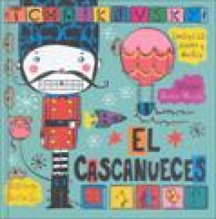 EL CASCANUECES + CD / VICENTE, MUNTSA / TCHAIKOVSKY