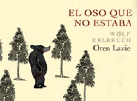 EL OSO QUE NO ESTABA / LAVIE, OREN / ERLBRUCH, WOLF