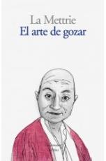 EL ARTE DE GOZAR / OFFRAY DE LA METTRIE, JULIEN