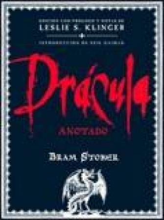 """DRACULA """"ANOTADO"""" / STOKER, BRAM / KLINGER, LESLIE S."""