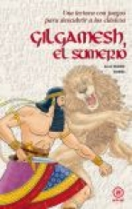 GILGAMESH, EL SUMERIO /JESÚS MAIRE BOBES