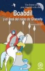 BOABDIL Y EL FINAL DEL REINO DE GRANADA / JOSEFINA...