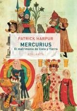 MERCURIUS/O EL MATRIMONIO DE CIELO Y TIERRA /...