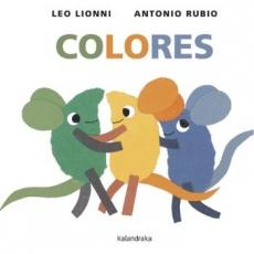 COLORES (KALANDRAKA) / LIONNI, LEO / RUBIO,...