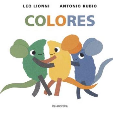 COLORES (KALANDRAKA) / LIONNI, LEO / RUBIO, ANTONIO