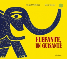 ELEFANTE UN GUISANTE / TAEGER EGGIMANN, MARC /...