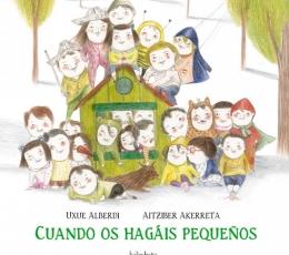 CUANDO OS HAGAIS PEQUEÑOS / ALBERDI, UXUE /...