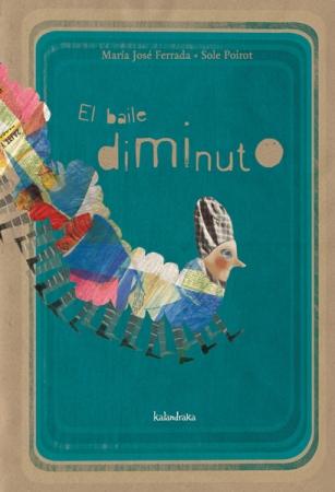 EL BAILE DIMINUTO / FERRADA LEFENDA, MARIA JOSE /POIROT, SOLE