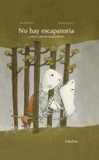 NO HAY ESCAPATORIA Y OTROS CUENTOS MARAVILLOSOS /...