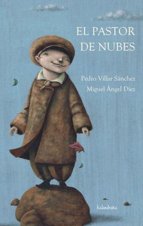 EL PASTOR DE NUBES / DIEZ, MIGUEL ANGEL / VILLAR SANCHEZ, PEDRO