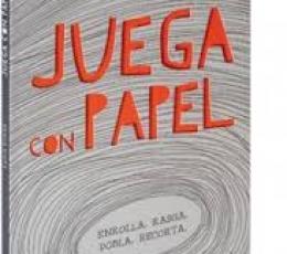 JUEGA CON PAPEL ENROLLA.RASGA.DOBLE.RECORTA /...