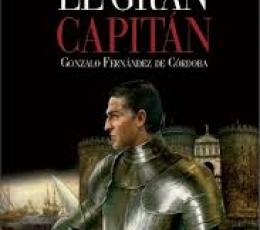 GRAN CAPITAN, EL/GONZALO FERNANDEZ DE CORDOBA /...