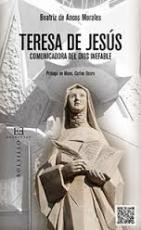 TERESA DE JESUS/COMUNICADORA DEL DIOS INEFABLE /...