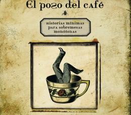 EL POSO DEL CAFÉ/ HISTORIAS MINIMAS PARA...