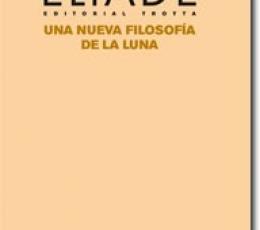 Una nueva filosofía de la luna / Mircea Eliade