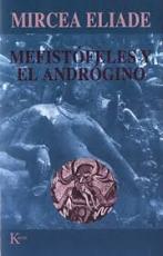MEFISTOFELES Y EL ANDROGINO / MIRCEA ELIADE