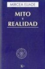 MITO Y REALIDAD / MIRCEA ELIADE