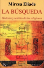 LA BUSQUEDA / MIRCEA ELIADE