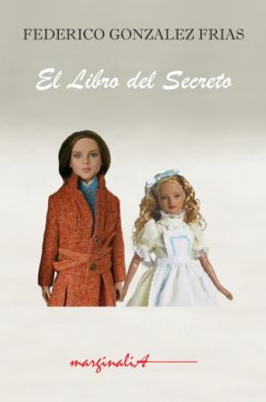 EL LIBRO DEL SECRETO / FEDERICO GONZÁLEZ FRÍAS