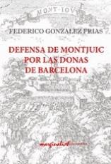 DEFENSA DE MONTJUIC POR LAS DONAS DE BARCELONA /...