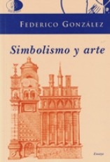 SIMBOLISMO Y ARTE / FEDERICO GONZÁLEZ