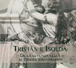 TRISTAN E ISOLDA/DE LA LEYENDA CELTA AL DRAMA...