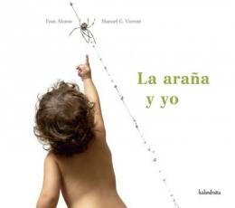 LA ARAÑA Y YO / ALONSO, FRAN /VICENTE, MANUEL G.