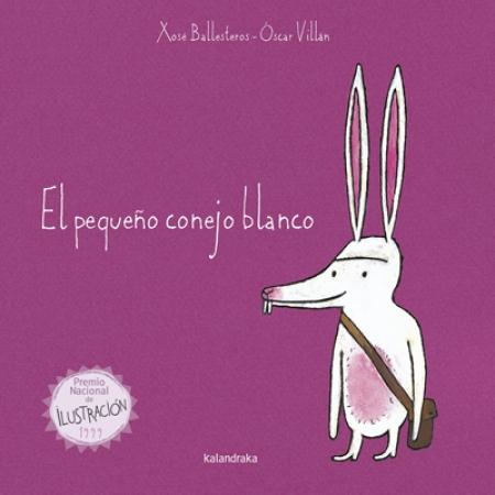 EL PEQUEÑO CONEJO BLANCO / VILLAN SEOANE, OSCAR /  BALLESTEROS REY, XOSE ANTONIO