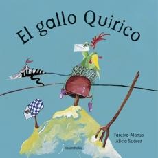 EL GALLO QUIRICO / ALONSO GARCIA, TERESA / SUAREZ...