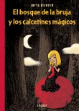 EL BOSQUE DE LA BRUJA Y LOS CALCETINES MAGICOS /...