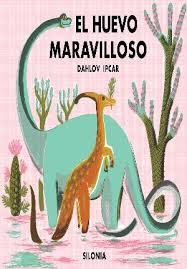 EL HUEVO MARAVILLOSO / IPCAR, DAHLOV